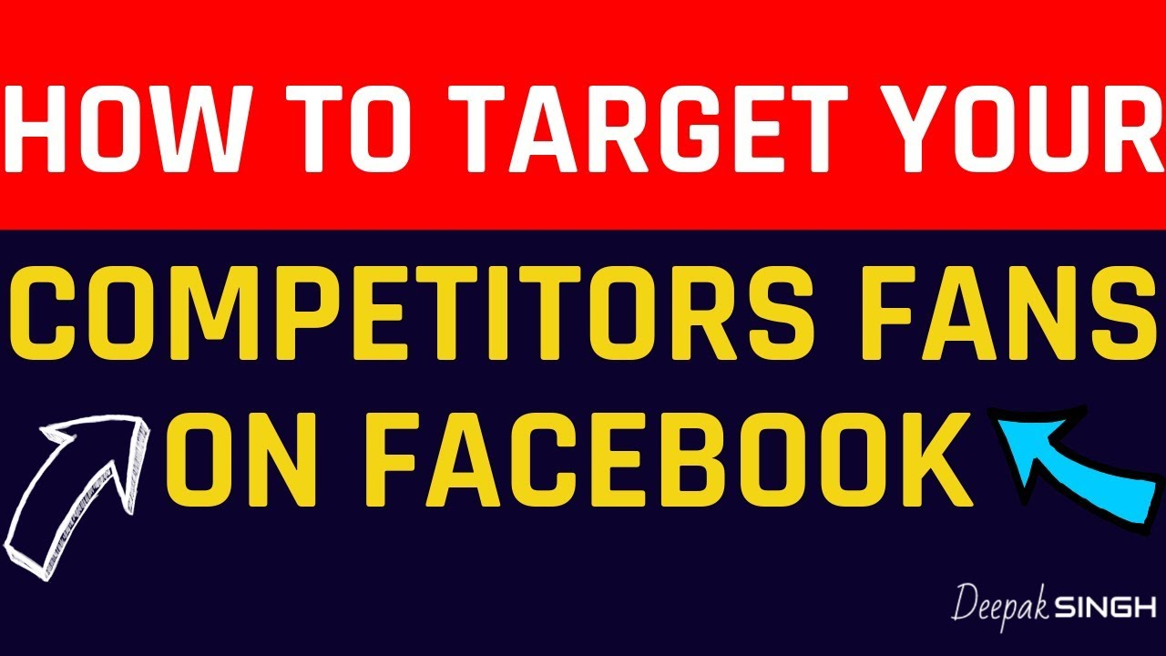 Discover How to Target your Competitors Fans on Facebook